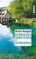 Anton Hunger: Gebrauchsanweisung für Schwaben