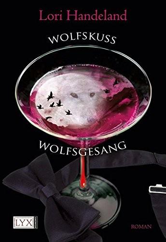 Lori Handeland: Wolfskuss; Wolfsgesang. Zwei Romane in einem Band.