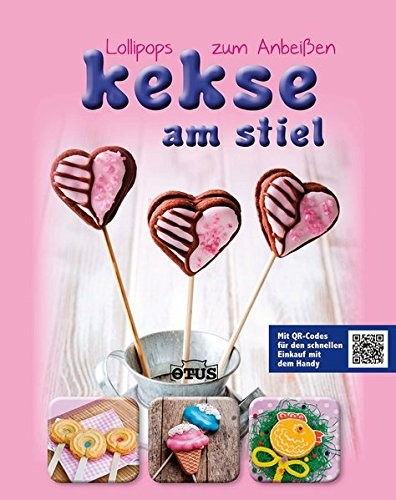 Kekse am Stiel, Lollipops zum Anbeißen, Backbuch