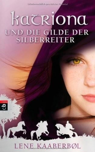 Lene Kaaberbøl: Katriona und die Gilde der Silberreiter