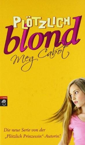 Meg Cabot: Plötzlich blond