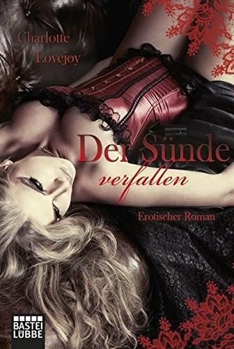 Charlotte Lovejoy: Der Sünde verfallen. Erotischer Roman