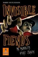 Barry Hutchison: Invisible Fiends - Mr. Mumbles kehrt zurück