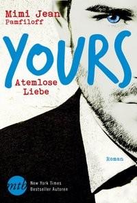 Mimi Jean Pamfiloff: Yours - Atemlose Liebe
