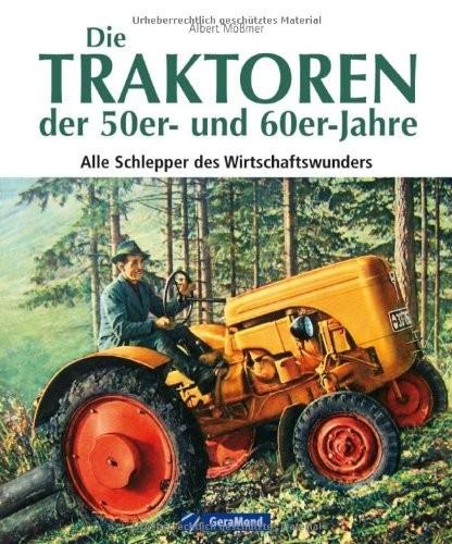 Albert Mößmer: Die Traktoren der 50er- und 60er-Jahre