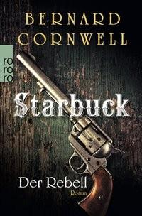 Bernard Cornwell: Starbuck: Der Rebell