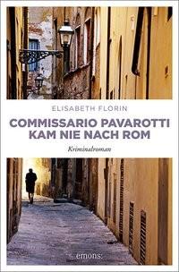 Elisabeth Florin: Commissario Pavarotti kam nie nach Rom