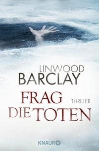 Linwood Barclay: Frag die Toten