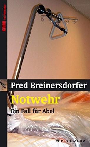 Fred Breinersdorfer: Notwehr. Ein Fall für Abel