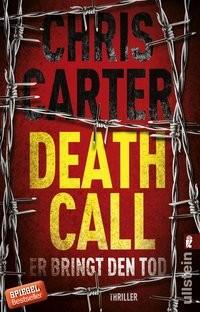 Chris Carter: Death Call - Er bringt den Tod