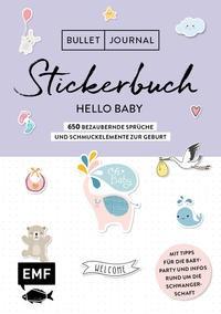 EMF: Bullet Journal – Stickerbuch Hello Baby: 750 bezaubernde Sprüche und Schmuckelemente zur Geburt