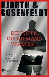Hjorth & Rosenfeldt: Die Toten, die niemand vermisst