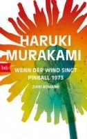 Haruki Murakami: Wenn der Wind singt / Pinball 1973