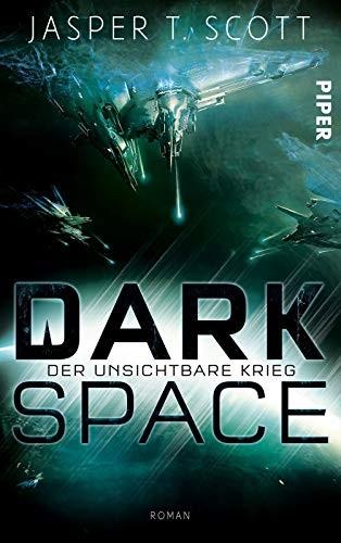 Jasper T. Scott: Dark Space - Der unsichtbare Krieg