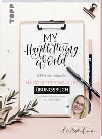 Katharina Till: My Handlettering World: Dein individueller Handlettering-Kurs - Übungsbuch