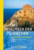 Johannes Gaitanides: Das Inselmeer der Griechen. Landschaft und Menschen der Ägäis