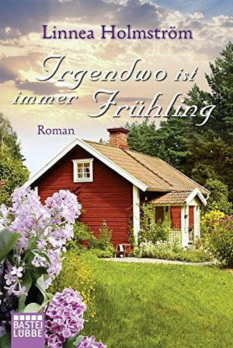 Linnea Holmström: Irgendwo ist immer Frühling