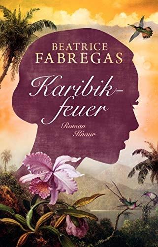 Beatrice Fabregas: Karibikfeuer