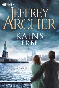 Jeffrey Archer: Kains Erbe. Kain und Abel 3