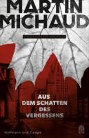 Martin Michaud: Aus dem Schatten des Vergessens. Victor Lessard ermittelt. Band 1