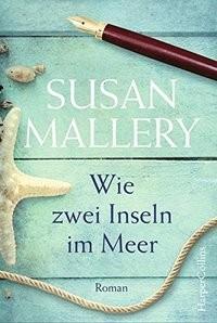 Susan Mallery: Wie zwei Inseln im Meer