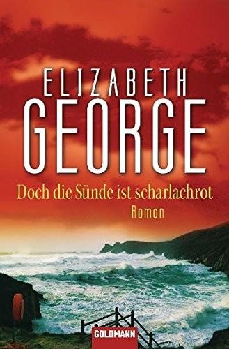 Elizabeth George: Doch die Sünde ist scharlachrot