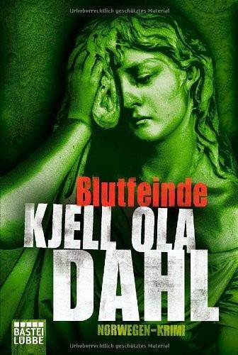 Kjell Ola Dahl: Blutfeinde. Norwegen-Krimi