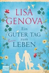 Lisa Genova: Ein guter Tag zum Leben
