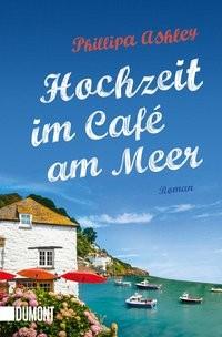 Phillipa Ashley: Hochzeit im Café am Meer