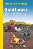 Jeroen van Bergeijk: Goldfieber. Wie ich in Australiens Outback reich werden wollte