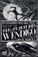 Rick Yancey: Der Monstrumologe und der Fluch des Wendigo
