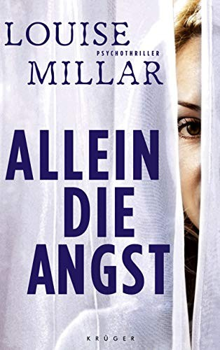 Louise Millar: Allein die Angst