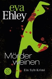 Eva Ehley: Mörder weinen