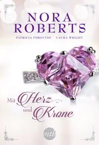 Nora Roberts: Mit Herz und Krone