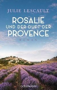 Julie Lescault: Rosalie und der Duft der Provence