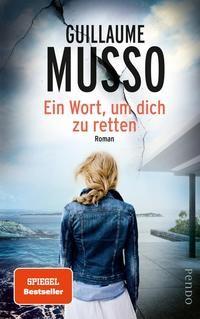 Guillaume Musso: Ein Wort, um dich zu retten