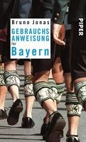 Bruno Jonas: Gebrauchsanweisung für Bayern