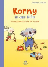 Susanne Göhlich: Korny in der Kita. Bildergeschichten für die Kleinen