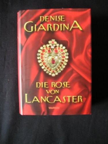 Denise Giardina: Die Rose von Lancaster