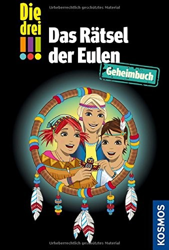 Ann-Katrin Heger: Die drei !!! - Das Rätsel der Eulen. Geheimbuch