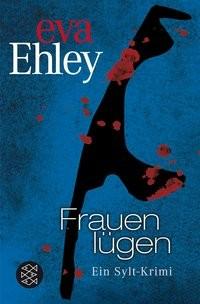 Eva Ehley: Frauen lügen