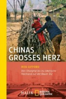Rob Gifford: Chinas großes Herz. Von Shanghai bis ins tibetische Hochland auf der Route 312
