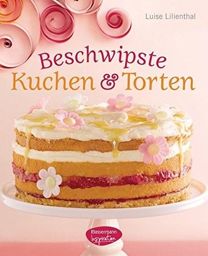 Luise Lilienthal: Beschwipste Kuchen und Torten