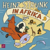 Heinz Strunk: HÖRBUCH: Heinz Strunk in Afrika, 3 Audio-CDs