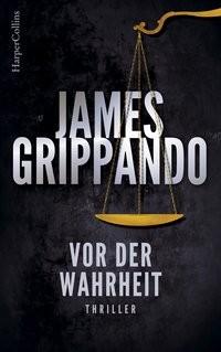 James Grippando: Vor der Wahrheit
