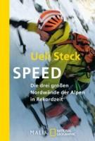 Ueli Steck: Speed. Die drei großen Nordwände der Alpen in Rekordzeit