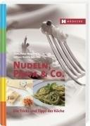 Hans-Peter Matkowitz: Nudeln, Pasta & Co. Die Tricks und Tipps der Köche