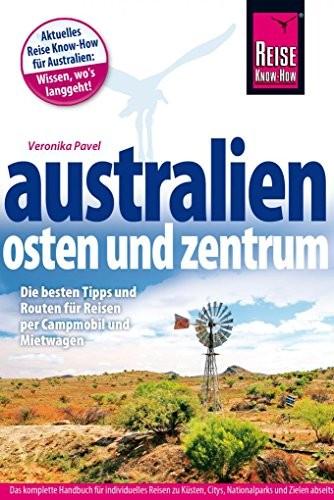 Veronika Pavel: Reise Know-How Reiseführer Australien - Osten und Zentrum