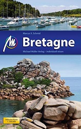 Marcus X. Schmid: Michael Müller Verlag MMV Reiseführer Bretagne