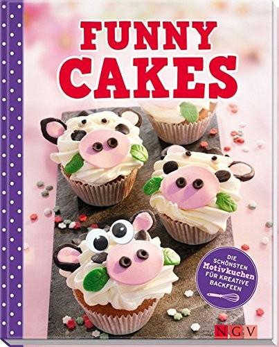 Funny Cakes. Die schönsten Motivkuchen für kreative Backfeen, Backbuch